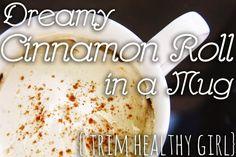 White Flag {a heart surrendered}: {Trim Healthy Girl} dreamy cinnamon roll in a mug // THM