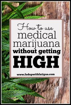 Marijuana has gained a lot of attention lately as a potential treatment for fibromyalgia. By using CBD-rich cannabis products, you can get some of the pain-relieving benefits of medical marijuana without getting high. | FedUpwithFatigue.com http://fedupwithfatigue.com/complementary-medicine/marijuana-without-getting-high/