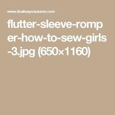 flutter-sleeve-romper-how-to-sew-girls-3.jpg (650×1160)