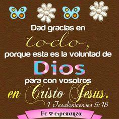 Demos gracias a Dios en todo y por todo, conforme a su voluntad y no la nuestra!