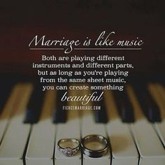 Marriage is like music.