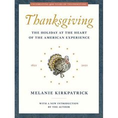 Thanksgiving : The Holiday at the Heart of the American Experience (Paperback)