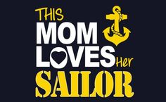 Discover This Mom Loves Her Sailor Women's T-Shirt, a custom product made just for you by Teespring. Go Navy, Navy Girl, Navy Mom, Us Navy Party, Navy Quotes, Navy Corpsman, Proud Of My Son, Navy Sailor, Navy Veteran