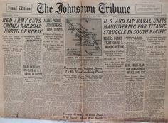 The Johnstown Tribune - World War II: February 4, 1943: U.S. AND JAP NAVAL UNITS MANEUVERING FOR TITANIC STRUGGLE IN SOUTH PACIFIC