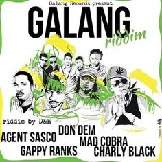 Galang Riddim is a brand new dancehall juggling from Galang Records, composed by D&H which features Agent Sasco, Mad Cobra, Charly Black, Ga...