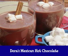 Stay warm with Dora's Mexican Hot Chocolate.