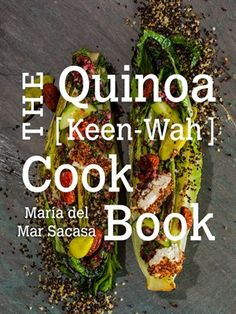 Cover of The Quinoa [Keen-Wah] Cookbook | Borrow this digital book for free with your Mesa Public Library card.
