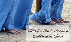 Some great ideas and examples of fun and pretty beach bridesmaid shoes to complement any beach wedding Beach Wedding Bridesmaids, Beach Wedding Colors, Bridesmaid Shoes, Wedding Beach, Beach Weddings, Wedding Ceremony Music, Wedding Guest Book, Vow Renewal Beach, Pretty Beach