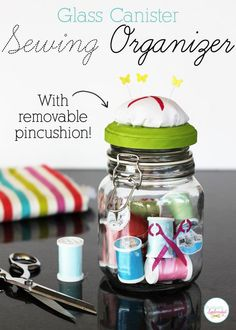 Glass canister sewing organizer with removable pincushion #cool #idea #sewing #organization