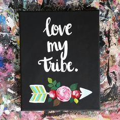 Love My Tribe by HelloHenney on Etsy https://www.etsy.com/listing/252726028/love-my-tribe