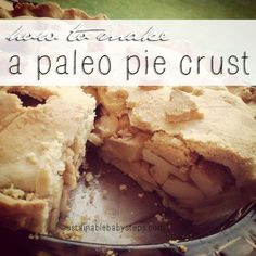 Paleo Pie Crust (for Pot Pie or Fruit Pie)  #SustainableBabySteps