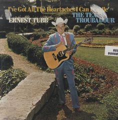 Ernest Tubb - I've Got All The Heartaches I Can Handle / The Texas Troubadour