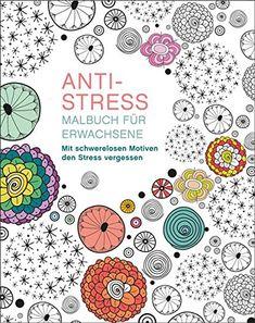 Malbuch für Erwachsene: Anti-Stress: Mit schwerelosen Mot... https://www.amazon.de/dp/3741520764/ref=cm_sw_r_pi_dp_x_KVSnybVWDKP7K