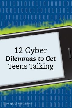 12 Cyber Dilemmas to Get Teens Talking: Get kids and teens talking about cyberbullying and online safety with these twelve conversation starters.