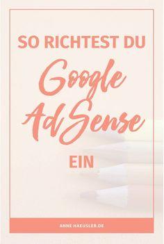 Du willst mit deinem Blog Geld verdienen? Dann ist Google AdSense ein guter Einstieg. So richtest du AdSense ein I http://www.annehaeusler.de