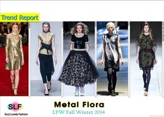 Metal Flora #FashionTrend for Fall Winter 2014 at #LFW #Prints #Trends #FW2014 #Fall2014