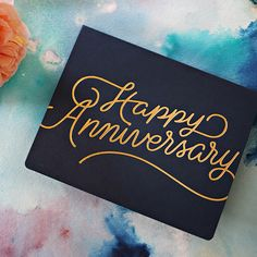 Happy Anniversary - hand lettered hot foil printed greeting card to say I love you - for the paper stationery lover - Bespoke Letterpress #stationeryaddict