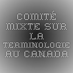 Comité Mixte sur la terminologie au Canada Periodic Table, Canada, Four Corners, Organizations, Periodic Table Chart, Periotic Table