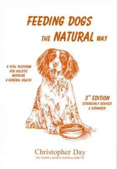 Feeding Dogs the Natural Way,  Christopher Day