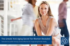The Untold 'Anti-Aging Secret' for Women Revealed - Testosterone pellet therapy proves effective for invigorating female vitality.