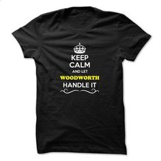 Keep Calm and Let WOODWORTH Handle it - #hoodies #hoodies womens. SIMILAR ITEMS => https://www.sunfrog.com/LifeStyle/Keep-Calm-and-Let-WOODWORTH-Handle-it.html?id=60505