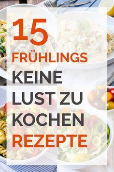 15 Frühlingshafte keine Lust zu kochen Rezepte - Kochkarussell.com