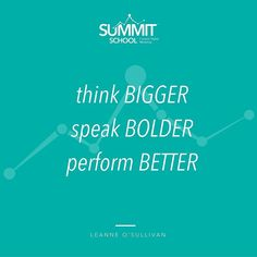 My motto and the overarching theme of my business - think BIGGER speak BOLDER perform BETTER.  This has been my focus in all that I have set out to achieve for my business and my clients as I have worked to establish the Summit School brand over the last 6 months and transition myself out of the day to day management of my sister business @bigbluedigital  Leaving the security of a 17 year old established digital agency (that together with my husband we grew from our garage) has been…