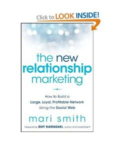 The New Relationship Marketing: How to Build a Large, Loyal, Profitable Network Using the Social Web. GET IT: amzn.to/A6eutm #books
