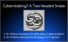 Cyberstalking and iPredator Themed Educational Image-Free to D/L, Edit or Rename for Educational Purposes. Michael Nuccitelli, Psy.D. iPredator Inc. New York   Cyberstalking? A Two Headed Snake I. An Online Assailant Profile (aka, Cyberstalker) II. An Online Assailant's Strategy to Frighten    iPredator Internet Safety Website https://www.ipredator.co/  #Cyberstalking #iPredator #InternetSafety #MichaelNuccitelli #Stalking #Psychology #Technology #Psychopathy