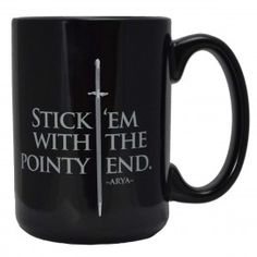 Game of Thrones Stick Em With the Pointy End Mug