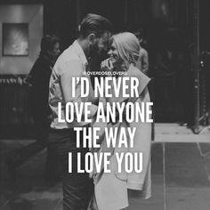 I'll never love anyone like I love my fiancé