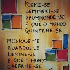 Poeme-se Leminski-se Drummonde-se e que o mundo Quintane-se Musique-se…