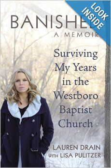 Banished: Surviving My Years in the Westboro Baptist Church: Lauren Drain, Lisa Pulitzer: 9781455512423: Amazon.com: Books