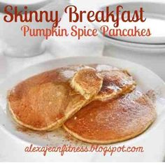 Fitness & Health: Skinny Breakfast - Pumpkin Spice Pancakes, Healthy Foods, breakfast recipes, healthy breakfast, healthy breakfast recipe, healthy recipes