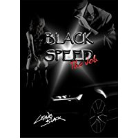 Black Speed: The Job