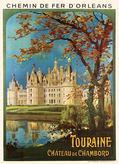 1921 travel poster by Louis Tauzin, advertising the train from Orleans to Chateau de Chambord (France)