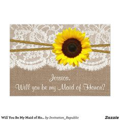 Will You Be My Maid of Honor? Rustic Sunflower