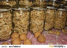 Preserving walnuts in glass Dog Food Recipes, Dessert Recipes, Cooking Recipes, Czech Recipes, Salty Foods, Meals In A Jar, Sweet Desserts, Food 52, Graham Crackers