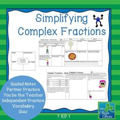 Simplifying Complex Fractions - A variety of activities including guided notes, vocabulary, individual practice, partner practice and error analysis.