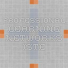 Professional Learning Networks - ISTE