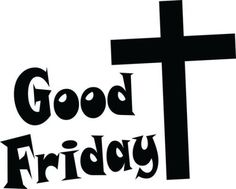 Good Friday quotes children. The Cross was the manifestation of Divine love without reserve or limit; but it was also the expression of man's unutterable malignity.