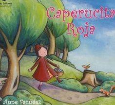 Caperucita Roja de Anne Faundez, ilustrado por Elisa Squillace, Edita : Texto Editores, S. Red Riding Hood, Little Red, Illustrators, Fairy Tales, Painting, Art, Grandchildren, Wolves, Literatura