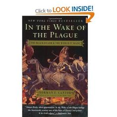 In the Wake of the Plague.  Norman F. Cantor.