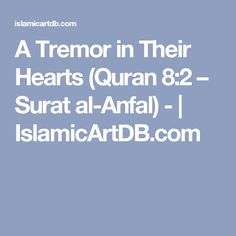 A Tremor in Their Hearts (Quran 8:2 – Surat al-Anfal) -  | IslamicArtDB.com