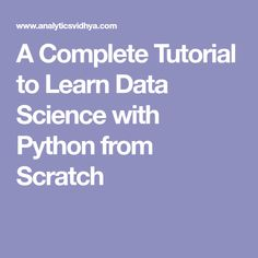 A Complete Tutorial to Learn Data Science with Python from Scratch