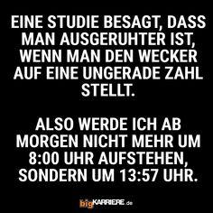 #stuttgart #mannheim #trier #köln #mainz #koblenz #ludwigshafen #studie #ruhe #wecker #aufstehen #müde #morgen #haha #witzig #lustig #lol #fun #spaß #kollegen #freunde
