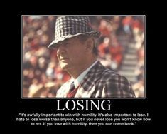 Bear Bryant was one of the greatest football coaches and motivators of all time. Here are his best quotes. Bear Bryant Quotes, Art Of Manliness, 10 Picture, Motivational Posters, Best Quotes, Coaching, University, Education, Training