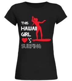 "# This Hawaii Girl Love Surfing .  This Hawaii Girl Love SurfingSpecial Offer, not available anywhere else!      Available in a variety of styles and colors      Buy yours now before it is too late!      Secured payment via Visa / Mastercard / Amex / PayPal / iDeal      How to place an order            Choose the model from the drop-down menu      Click on ""Buy it now""      Choose the size and the quantity      Add your delivery address and bank details      And that's it!"