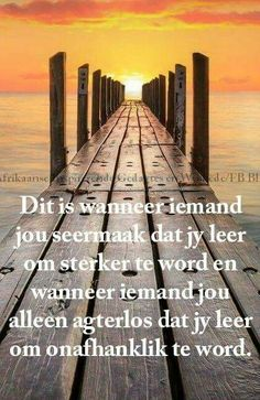 Leer uit & deur die seer... #Afrikaans __Afrikaanse Inspirerende Gedagtes & Wyshhede/FB #LearningCurves #Heartaches&Hardships Bible Quotes, Qoutes, Heaven Quotes, Afrikaanse Quotes, Prayer Verses, Special Words, The Next Step, Strong Quotes, Prayers