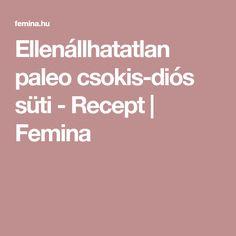Ellenállhatatlan paleo csokis-diós süti - Recept | Femina Paleo, Health, Dios, Health Care, Beach Wrap, Paleo Food, Salud